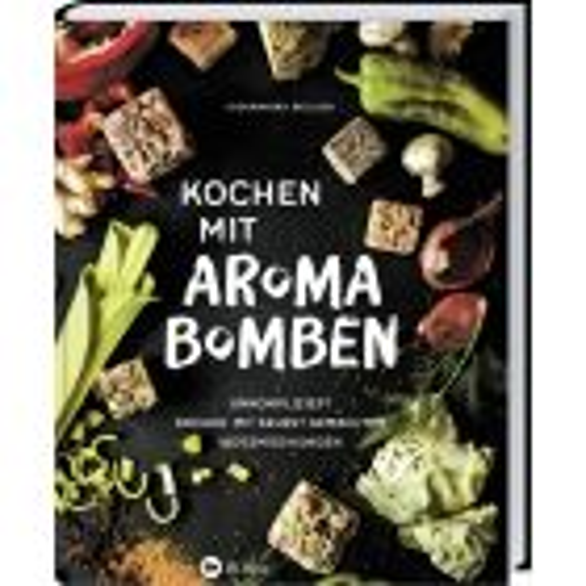 Kochen mit Aromabomben