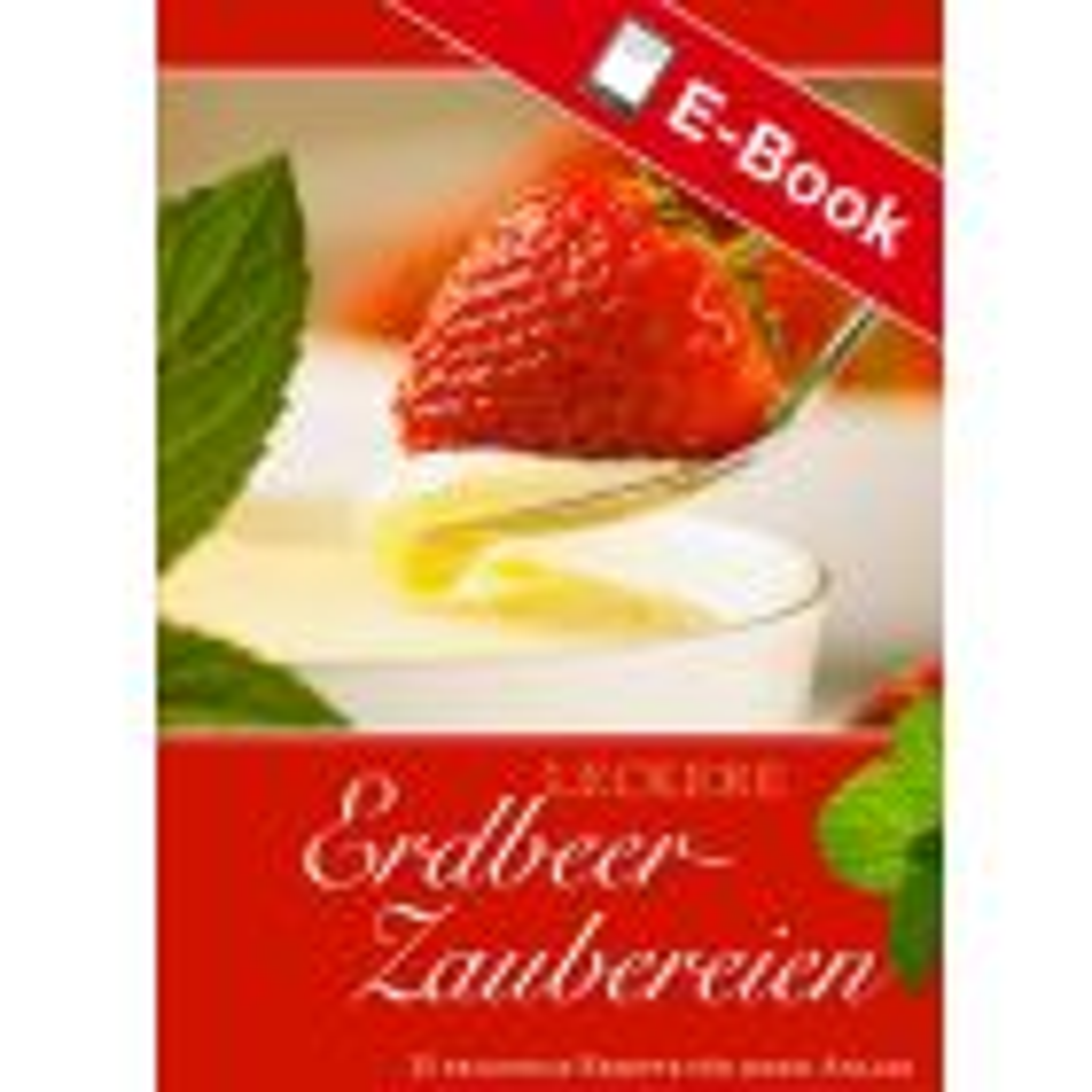 PDF: Leckere Erdbeer-Zaubereien